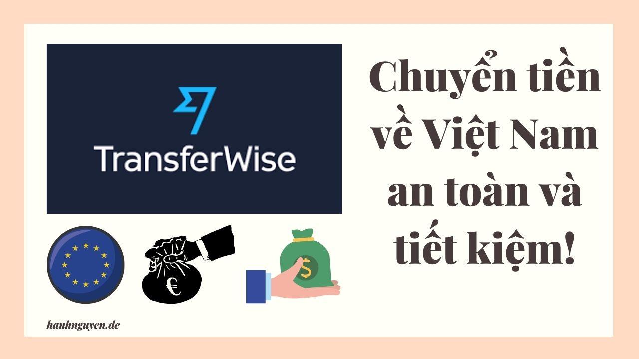 Chuyển tiền từ Đức về Việt Nam với TransferWise
